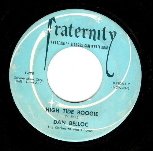 DAN BELLOC High Tide Boogie Vinyl Record 7 Inch US Fraternity 1957
